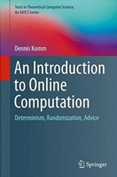 An Introduction to Online Computation: Determinism, Randomization, Advice